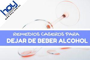 Remedios caseros para dejar de tomar alcohol