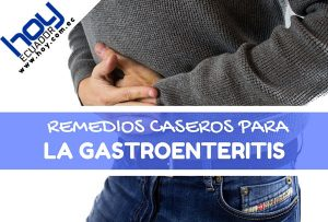 remedios caseros y naturales para la gastroenteritis en niños y adultos