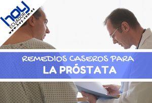 remedios caseros para la próstata crecida