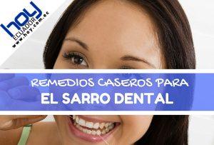 remedios caseros para eliminar el sarro de los dientes